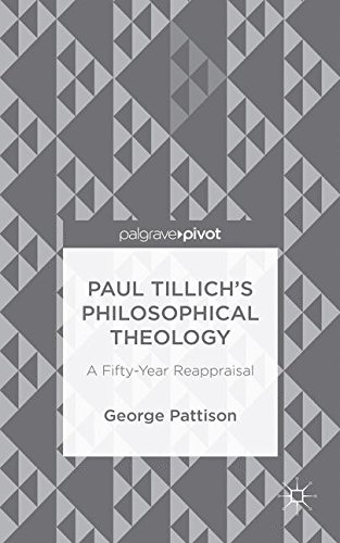 Free Paul Tillich's Philosophical Theology: A Fifty-Year Reappraisal