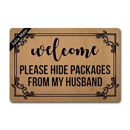 Julia Mats Welcome Mat Prank Gift Kitchen Door mat (23.6 in X 15.7 in) Fabric Top with a Anti-Slip Rubber Back for The Entrance Way Indoor Rug (Welcome Please Hide Packages from My Husband)