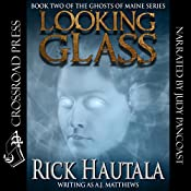 Looking Glass: Ghosts of Maine, Book 2 | Rick Hautala
