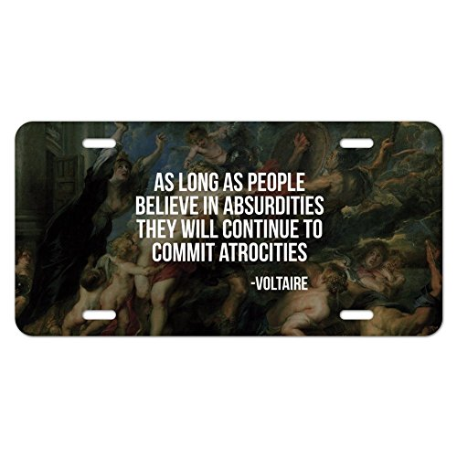 Graphics and More Absurdities and Atrocities Voltaire Novelty Metal Vanity Tag License Plate