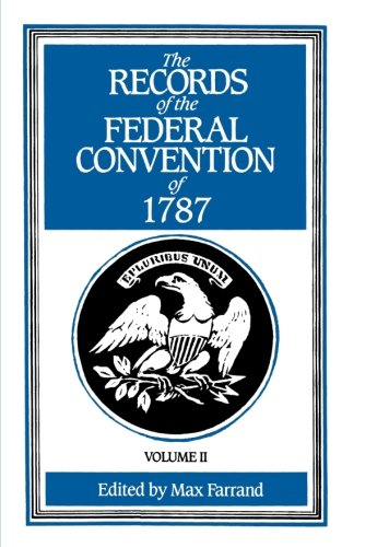002: The Records of the Federal Convention of 1787: 1937 Revised Edition in Four Volumes, Volume 2 (Tapa Blanda)