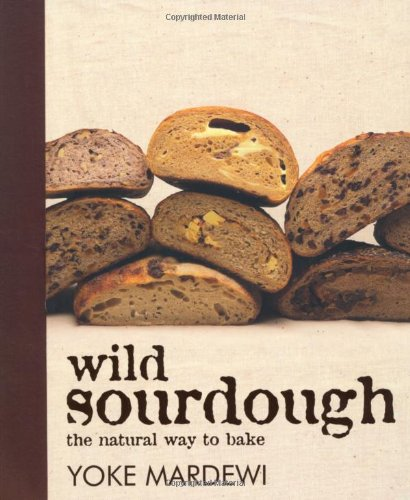Wild Sourdough: the natural way to bake