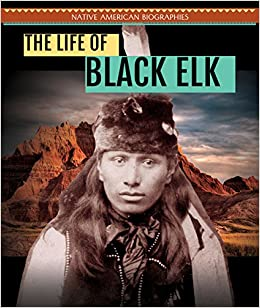Book The Life of Black Elk (Native American Biographies)
