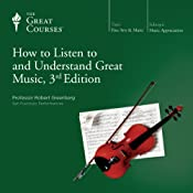 How to Listen to and Understand Great Music, 3rd Edition |  The Great Courses