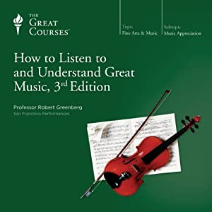How to Listen to and Understand Great Music, 3rd Edition Lecture