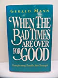 When the Bad Times Are over for Good, Gerald Mann, 1561210986