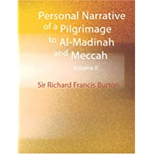 Personal Narrative of a Pilgrimage to Al-Madinah & Meccah, Volume II