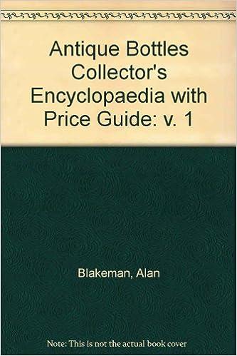 Antique trader bottles identification & price guide (paperback.