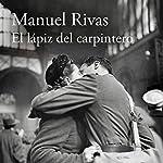 El lápiz del carpintero [The carpenter's pencil] | Manuel Rivas
