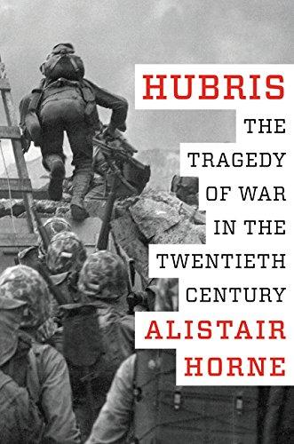 Hubris: The Tragedy of War in the Twentieth Century ...