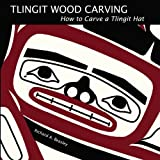 img - for Tlingit Wood Carving: How to Carve a Tlingit Hat book / textbook / text book