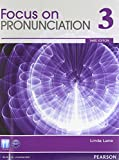 Value Pack: Focus on Pronunciation 3 Student Book and Classroom Audio CDs (3rd Edition)