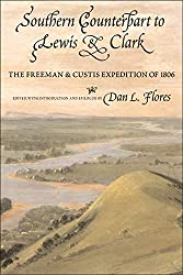Southern Counterpart to Lewis and Clark: The Freeman and Custis Expedition of 1806 (American Exploration and Travel)