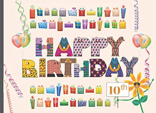 HAPPY BIRTHDAY!: 10TH BIRTHDAY ANNIVERSARY PARTY GUEST BOOK TO SIGN IN | RECORD THEIR SHORT MESSAGES, WISHES  AND GREETINGS | BONUS GIFT LOG INCLUDED. TEN 10 YEARS OLD