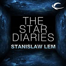 The Star Diaries: Further Reminiscences of Ijon Tichy Audiobook by Stanislaw Lem Narrated by David Marantz