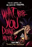 """Laina Dawes, """"What are You Doing Here?: A Black Woman's Life and Liberation in Heavy Metal"""" (Bazillion Points, 2012)"""