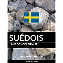 Livre de vocabulaire suédois: Une approche thématique (French Edition)