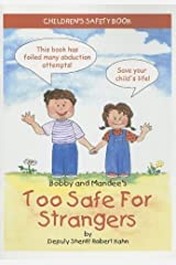 Bobby and Mandee's Too Safe for Strangers: Children's Safety Book by Robert Kahn (2001-10-01) Mass Market Paperback