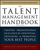 img - for The Talent Management Handbook, Second Edition: Creating a Sustainable Competitive Advantage by Selecting, Developing, and Promoting the Best People (Business Skills and Development) book / textbook / text book