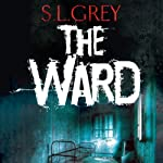 The Ward | S.L. Grey
