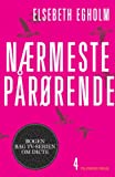 Front cover for the book Nærmeste pårørende by Elsebeth Egholm