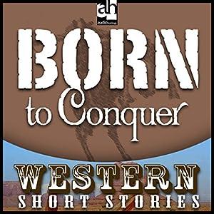 Born to Conquer Audiobook