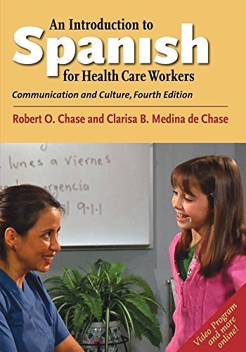 An Introduction to Spanish for Health Care Workers: Communication and Culture, Fourth Edition (English and Spanish Edition) by Robert O. Chase (2014-09-28)