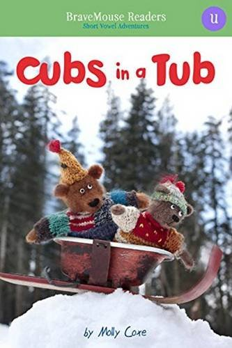 Cubs in a Tub: Short Vowel Adventures (BraveMouse Readers) (Tub Sledding)
