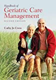 Handbook of Geriatric Care Management, Cathy Cress, 0763746428