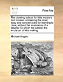 The Drawing School for Little Masters and Misses, Michael Angelo, 1171466145