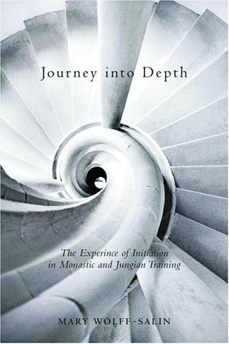 Journey Into Depth: The Experience of Initiation in Monastic and Jungian Training