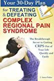 Your 30-Day Plan for Treating and Defeating Complex Regional Pain Syndrome, Pinga Pain Pinga Pain Control, 1496148622