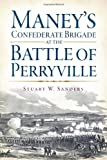Maney's Confederate Brigade at the Battle of Perryville (Civil War Series)