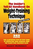 The Insider's Tell-All On Weight-Training Technique, Revised 3rd Edition