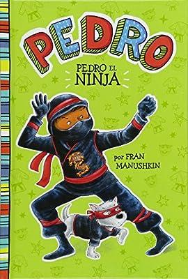 Pedro el Ninja=Pedro the Ninja: Amazon.es: Fran Manushkin ...