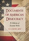 Documents of American Democracy, Roger L. Kemp, 0786442107