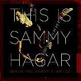 Sammy Hagar: This is Sammy Hagar: When The Party Started (Audio CD)