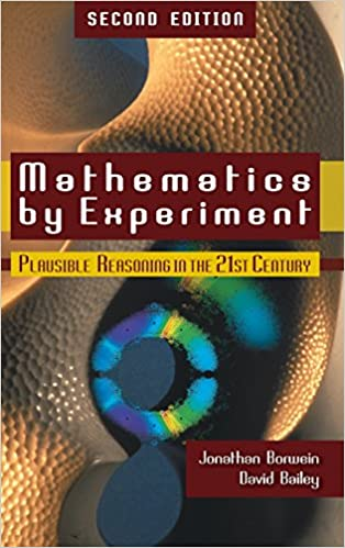 Mathematics By Experiment Plausible Reasoning In The 21st