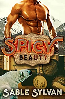 Spicy Beauty: A BBW Billionaire Bear Shifter Paranormal Romance Novella (The Feminine Mesquite Book 3) by [Sylvan, Sable]