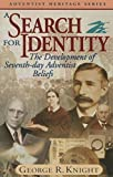 A Search for Identity: The Development of Seventh-Day Adventist Beliefs (Adventist Heritage)
