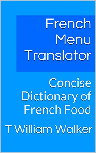 French Menu Translator: Concise Dictionary of French Food