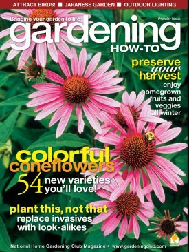 (Gardening How-To Magazine - National Home Gardening Club -Issue 86- Bring Your Garden to Life - September/October 2010 - Colorful Coneflowers, 54 New Varieties You'll Love - Plant This, Not That - Preserve Your Harvest -Attract Birds- Japanese Garden)