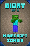 img - for Diary of a Minecraft Zombie Book 2: Extraordinary Masterpiece from Famous Amazon #1 Minecraft Bestselling Author. (An Unofficial Minecraft Books, ... Minecraft Novels, Minecraft Kids Stories) book / textbook / text book