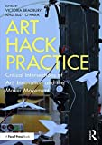 Art Hack Practice: Critical Intersections of