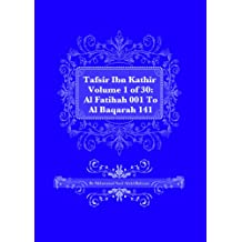 Tafsir Ibn Kathir Part 1 of 30:: Al Fatiha 001 To Al Baqarah 141