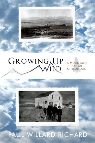 Growing Up Wild: A Mountain Ranch Childhood