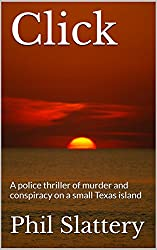 Click: A police thriller of murder and conspiracy on a small Texas island