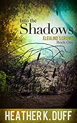 Into the Shadows (Eleulind's Crown Book 1)
