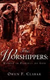 True Worshippers, Owen F. Clarke, 1591604869