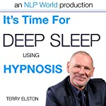 It's Time For Better Sleep With Terry Elston: International Prime-Selling NLP Hypnosis Audio | Terry H Elston